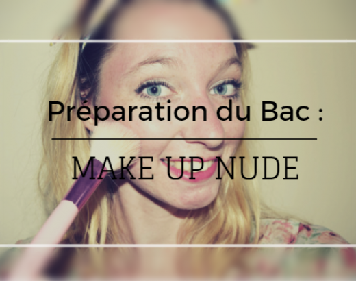 Préparation du BAC : MAKE UP NUDE !