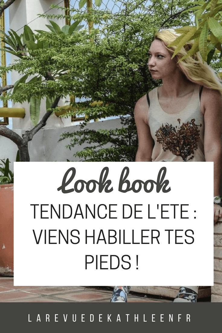 Look book tendance de l'été : Viens habiller tes pieds ! par la revue de kathleen blog lifestyle