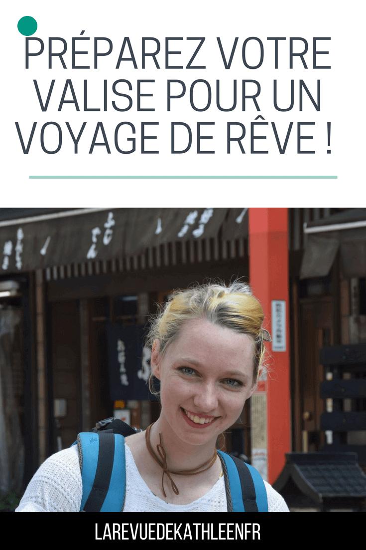 Préparez votre valise pour un voyage de rêve !  - la revue de kathleen - blog lifestyle