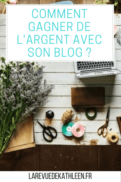 Comment gagner de l'argent avec son blog - blog lifestyle à Paris - la revue de kathleen - blog voyage - blog sport