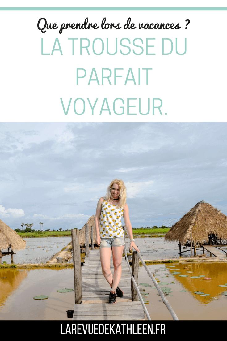 Trousse du parfait voyageur, la revue de kathleen, blog lifestyle