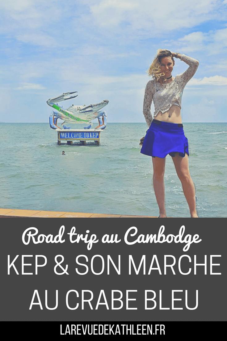 Road trip au Cambodge : Kep & son marché au crabe bleu par la revue de kathleen blog lifestyle