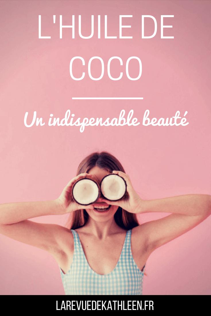 L'huile de coco : Un indispensable beauté - la revue de kathleen - blog lifestyle