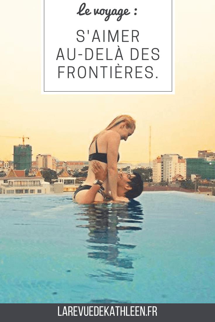 Le voyage : S'aimer au-delà des frontières par la revue de kathleen blog lifestyle