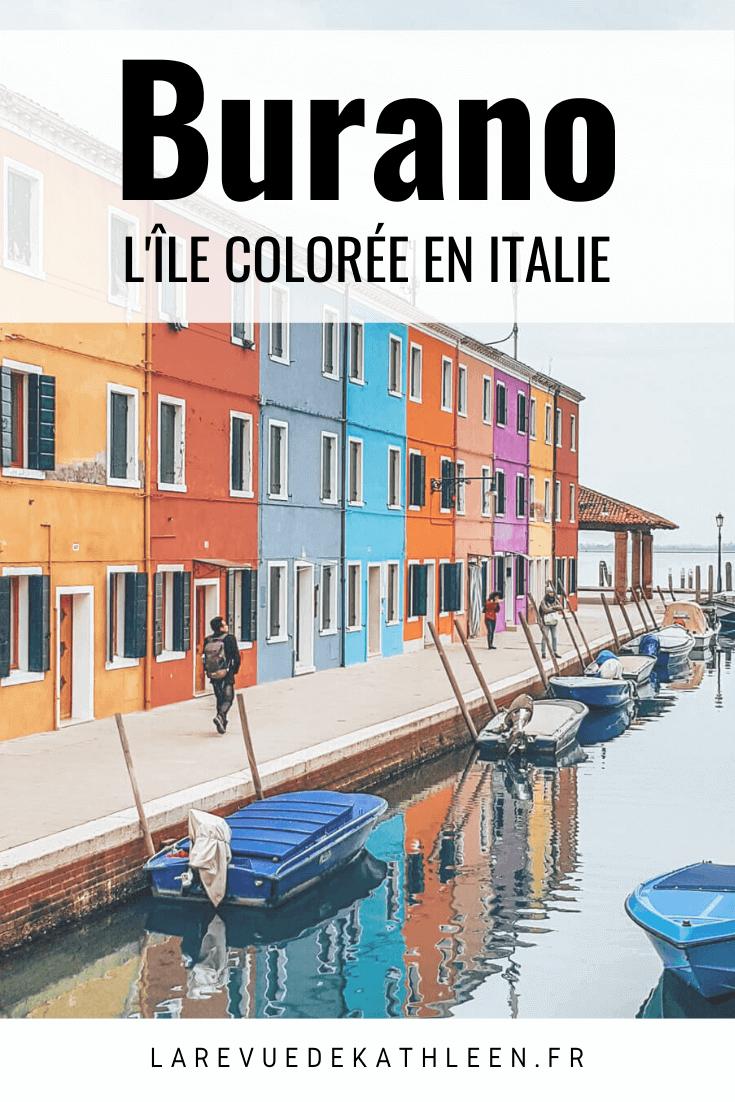 Burano - Italie - La revue de Kathleen - Blog Lifestyle et voyage à Paris