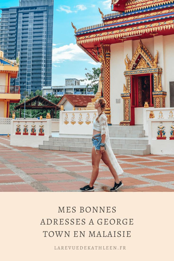 George town - Malaisie - La revue de Kathleen - Blog Lifestyle et voyage à Paris