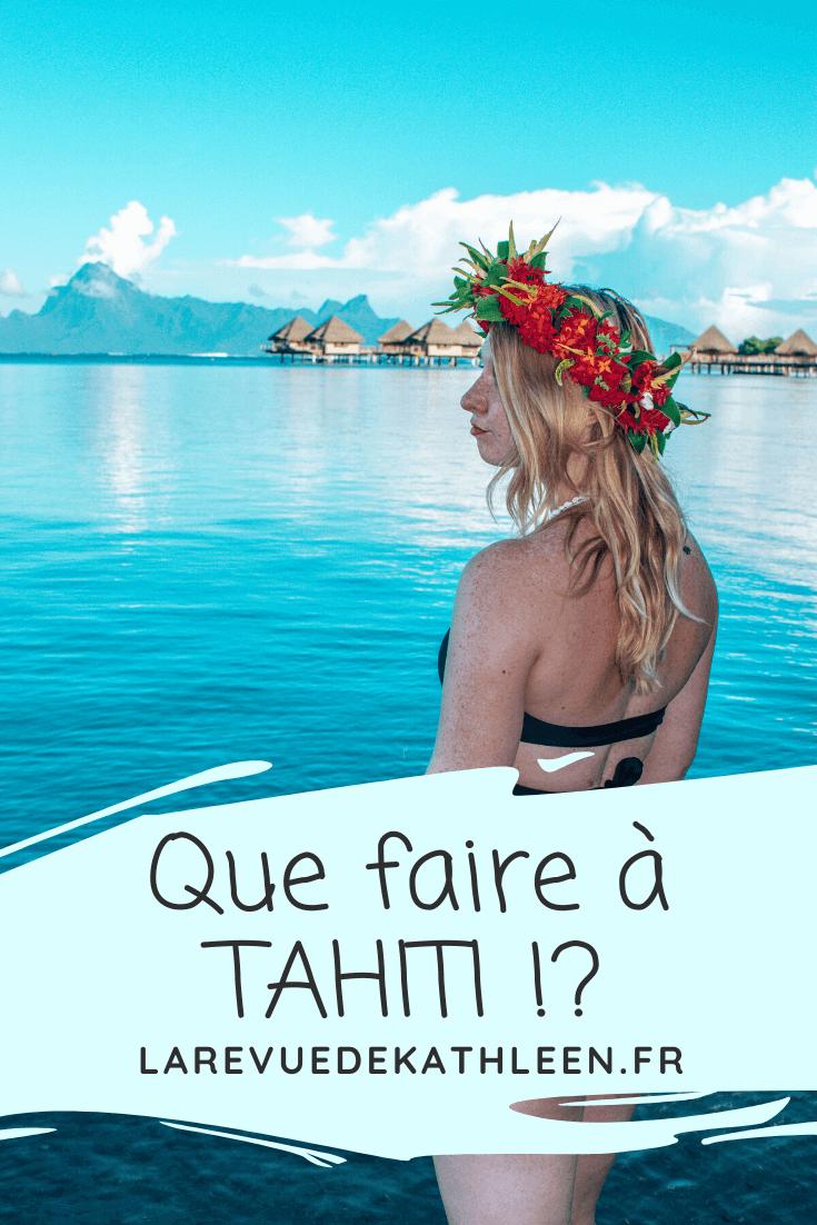 Que faire-Tahiti- Polynésie Française-La revue de Kathleen-Blog-Lifestyle-voyage-Paris