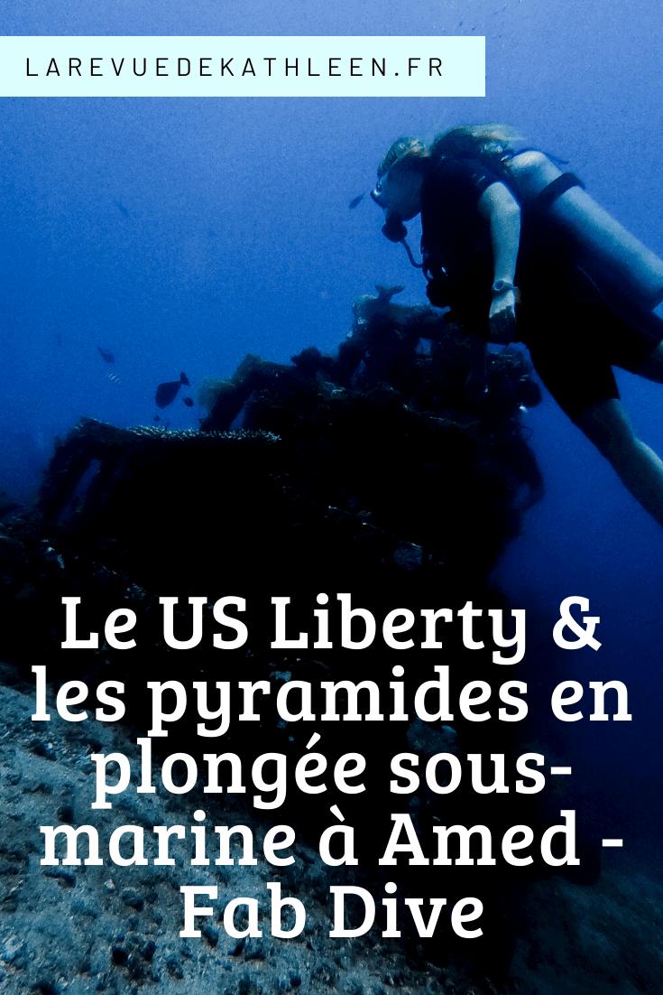 US-liberty-Pyramides-Fab Dive-Amed-Bali-Indonesie-La revue de Kathleen-Blog-Lifestyle-voyage-Paris